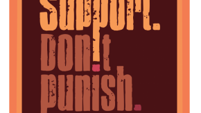 SUPPORT DON'T PUNISH Global Day of Action: a focus on women who use drugs [26/6/19]