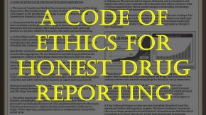 A Code of Ethics for Honest Drug Reporting